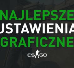CS:GO - Ustawienia Graficzne