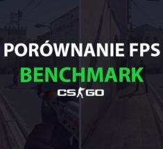CS:GO - Porównanie FPS - Więcej FPS w CS:GO