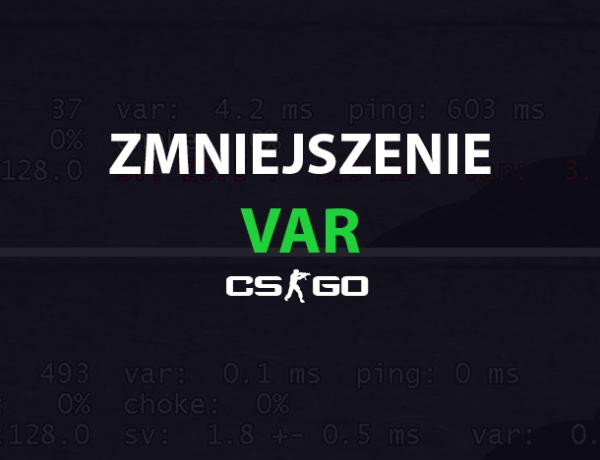 CS:GO - Zmniejszenie VAR - Spadki FPS, Ścinki - Jak Naprawić?